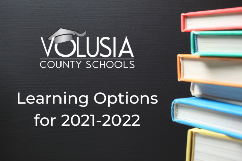 Volusia County Schools Calendar 2022.Learning Options For The 2021 2022 School Year Volusia County Schools